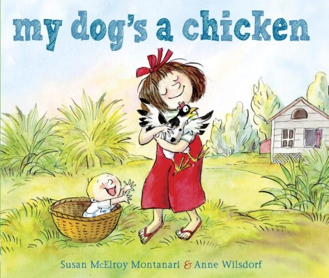 My Dogs a Chicken by Susan McElroy Montanari