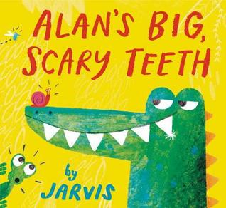 Alans Big Scary Teeth by Jarvis