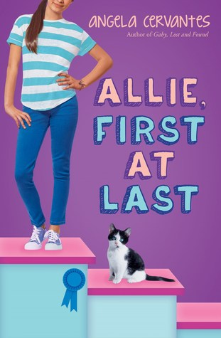 Allie First at Last by Angela Cervantes