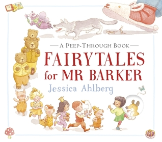 Fairy Tales for Mr Barker by Jessica Ahlberg
