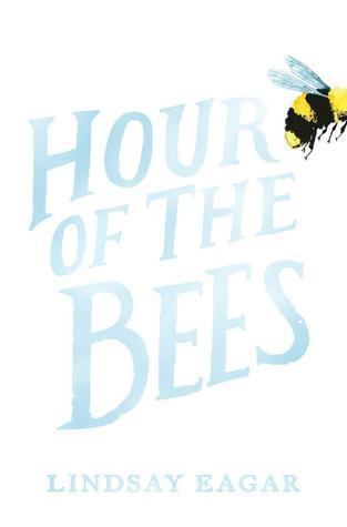 Hour of the Bees by Lindsay Eager