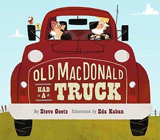 Old MacDonald Had a Truck by Steve Goetz