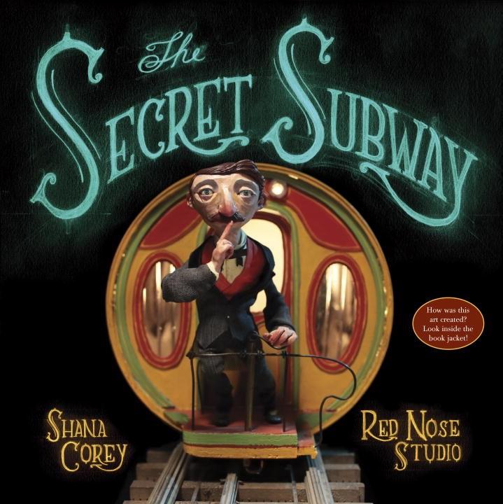 The Secret Subway by Shana Corey