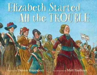 Elizabeth Started All the Trouble by Doreen Rappaport