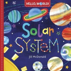 Hello World Solar System by Jill McDonald