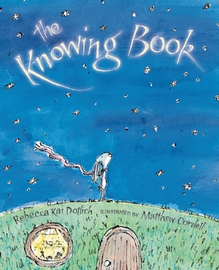 The Knowing Book by Rebecca Kai Dotlich