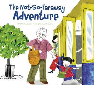 The Not So Faraway Adventure by Andrew Larsen
