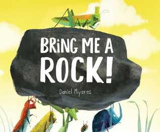Bring Me a Rock by Daniel Miyares