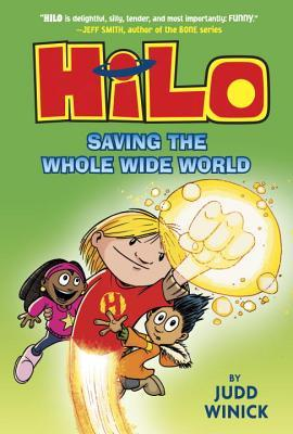 Hilo Saving the Whole Wide World by Judd Winick