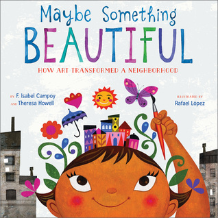 Maybe Something Beautiful by F Isabel Campoy