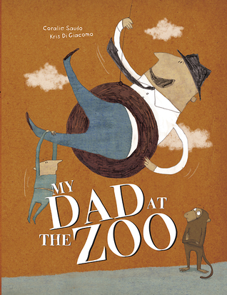My Dad at the Zoo by Coralie Saudo