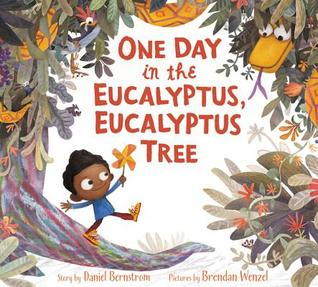 One Day in the Eucalyptus Eucalyptus Tree by Daniel Bernstrom