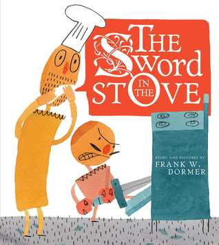 The Sword in the Stove by Frank W Dormer