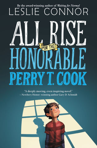 All Rise for the Honorable Perry T Cook by Leslie Connor