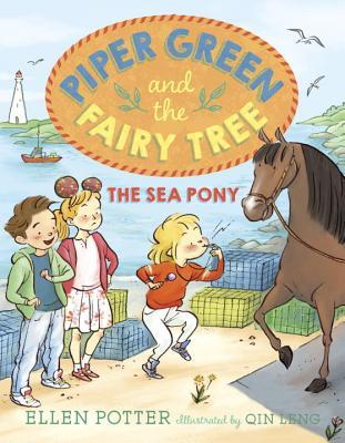 Piper Green and the Fairy Tree The Sea Pony by Ellen Potter