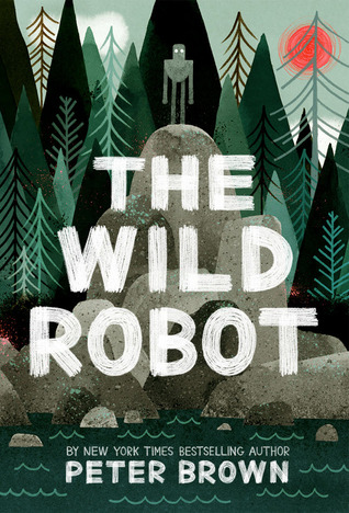 The Wild Robot by Peter Brown