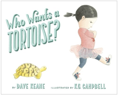 Who Wants a Tortoise by Dave Keane