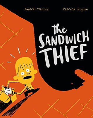 The Sandwich Thief by Andre Marois