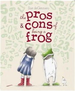 the-pros-and-cons-of-being-a-frog-by-sue-degennaro