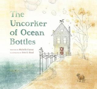 The Uncorker of Ocean Bottles by Michelle Cuevas