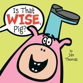 is-that-wise-pig-by-jan-thomas
