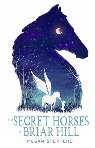 the-secret-horses-of-briar-hill-by-megan-shepherd