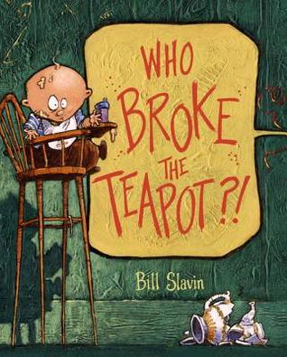 who-broke-the-teapot-by-bill-slavin