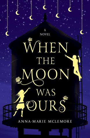 when-the-moon-was-ours-by-anna-marie-mclemore