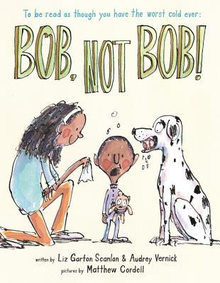bob-not-bob-by-liz-garton-scanlon