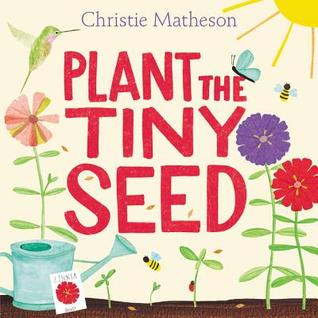 plant-the-tiny-seed-by-christie-matheson