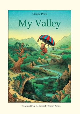 my-valley-by-claude-ponti