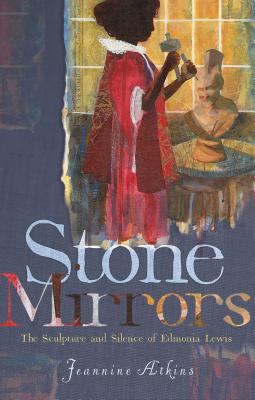 Stone Mirrors by Jeannine Atkins
