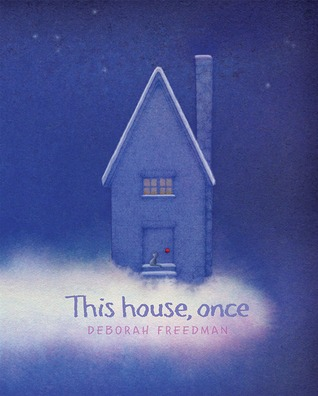 This House Once by Deborah Freedman