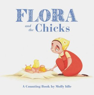 Flora and the Chicks by Molly Idle