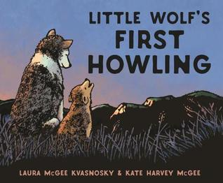 Little Wolf's First Howling by Laura McGee Kvasnosky