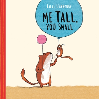 Me Tall, You Small by Lilli L'Arronge