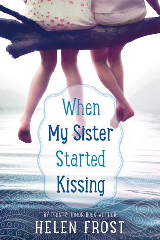 When My Sister Started Kissing by Helen Frost