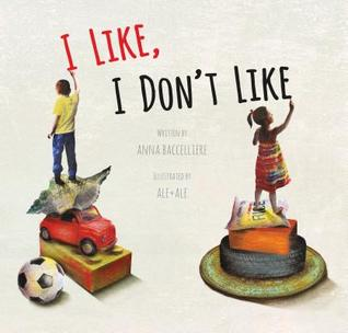 I Like, I Don't Like by Anna Baccelliere