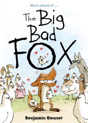 The Big Bad Fox by Benjamin Renner