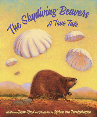 The Skydiving Beavers by Susan Wood