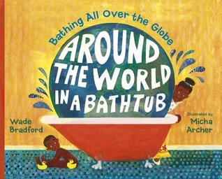 Around the World in a Bathtub by Wade Bradford