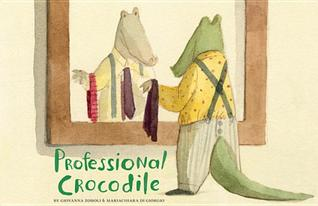 Professional Crocodile by Giovanna Zoboli