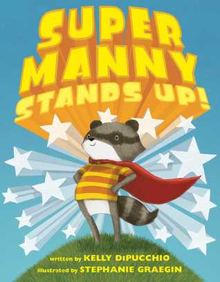 Super Manny Stands Up by Kelly DiPucchio