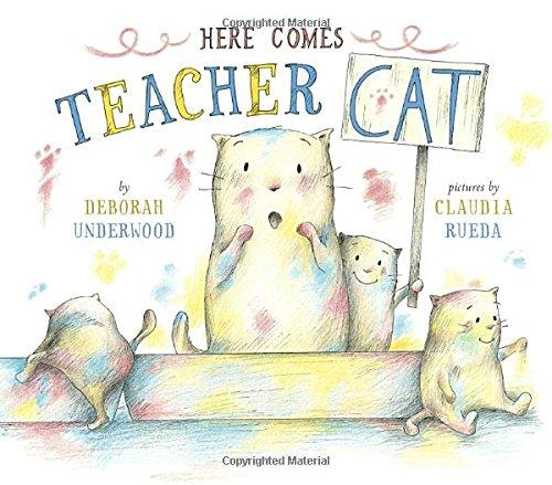 Here Comes Teacher Cat by Deborah Underwood