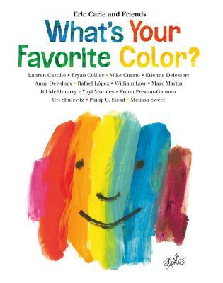 What S Your Favorite Color By Eric Carle And Friends