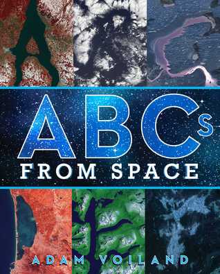 ABCs from Space by Adam Voiland