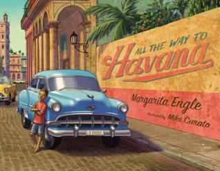All the Way to Havana by Margarita Engle