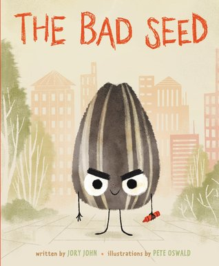 The Bad Seed by Jory John