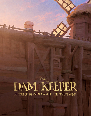 The Dam Keeper by Robert Kondo and Dice Tsutsumi