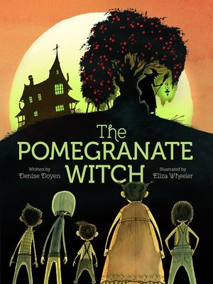 The Pomegranate Witch by Denise Doyen